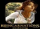 Reincarnations Awakening