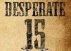 Desperate 15